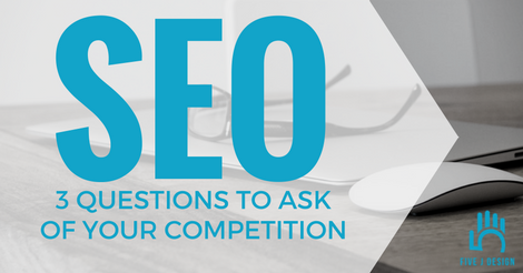 SEO-3-Questions-to-ask-of-your-competition-FB.png
