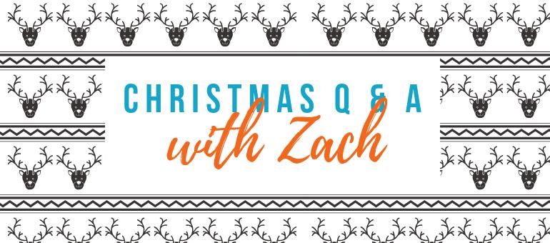 Christmas Q & A zach